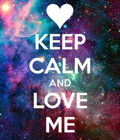 KEEP CALM AND LOVE ME - KEEP CALM AND CARRY ON Image Generator