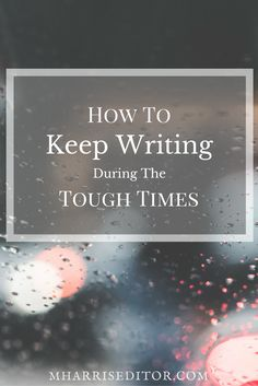 Struggling to write? Here are some suggestions to keep going with your writing project when you fall on hard times and have to overcome obstacles.