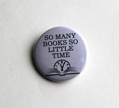 So Many Books So Little Time 1.5 inch Book by BayleafButtons, $1.60
