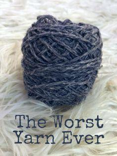 The Worst Yarn EVER