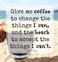 I've got my coffee.now where's my beach? Life Quotes Love, Me Quotes, Funny Quotes, Crush Quotes, Beach Quotes And Sayings Inspiration, Gandhi Quotes, Daily Quotes, Funny Memes, Moving On Quotes