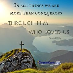 In all things we are more than conquerors through HIM who loved us. Romans 8:37 NIV #prayerworks #faithinspired #CCInstitute Healing Scriptures, Biblical Verses, Bible Scriptures, Romans 8 37, The Book Of Romans, Word Of Grace, Word Of God, Christian Life Coaching, Encouragement Quotes