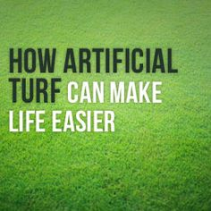 How Artificial Turf Can Make Your Life Easier http://www.heavenlygreens.com/blog/how-artificial-turf-can-make-your-life-easier @heavenlygreens
