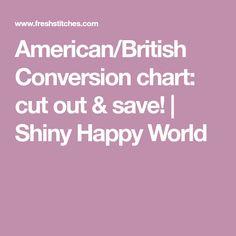 American/British Conversion chart: cut out & save! | Shiny Happy World