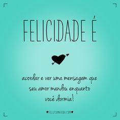 <3   felicidade, feliz, amor, mensagem, sonhos, dream, love, happy, happiness  