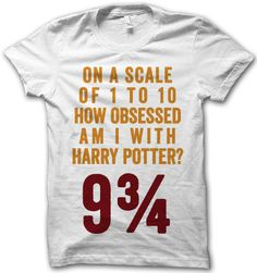 On a scale of 1 to 10, how obsessed am I with Harry Potter?  9¾