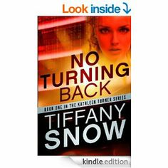Amazon.com: No Turning Back (The Kathleen Turner Series #1) eBook: Tiffany Snow: Kindle Store