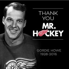 Mr Hockey Gordie Howe dies at age Howe, recognized as the greatest NHL player who ever lived, died Friday June the Red Wings announced. Forever known as Mr Hockey, Gordie set a number. Hockey Girls, Hockey Mom, Ice Hockey, Hockey Stuff, Rangers Hockey, Detroit Red Wings, Red Wings Hockey, Hockey Quotes, Detroit Sports