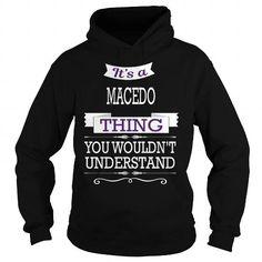 MACEDO MACEDOBIRTHDAY MACEDOYEAR MACEDOHOODIE MACEDONAME MACEDOHOODIES  TSHIRT FOR YOU