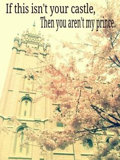 If this isn't your castle...http://heavenslds.tumblr.com/  #LDS #Mormon    #LDSQuotes #MormonLink.com