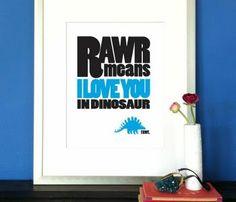 Rawr I Love You Print
