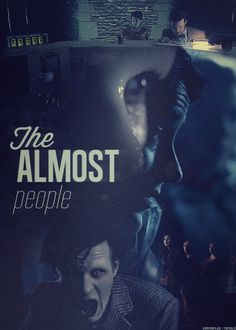 Doctor Who episode posters→ The Almost People S06E06
