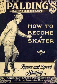 How to become a skater, 1913 Best Book Covers, Vintage Book Covers, Vintage Children's Books, Antique Books, Album Covers, Cool Books, My Books, Vintage Magazine, Sports Images