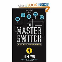 Buy The Master Switch: The Rise and Fall of Information Empires by Tim Wu and Read this Book on Kobo's Free Apps. Discover Kobo's Vast Collection of Ebooks and Audiobooks Today - Over 4 Million Titles! Reading Online, Books Online, Kindle, Internet, Free Reading, Reading 2014, Nonfiction Books, Book Worms, Audio Books