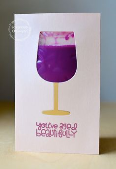 You've Aged Beautifully card by Savannah O'Gwynn for Paper Smooches - Knick Knacks stamp set, Wine Glass die