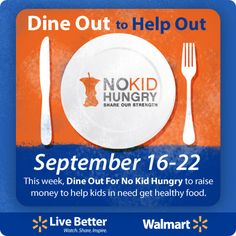 Dine Out to Help Out  #NoKidHungry & #Walmart