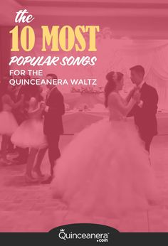 Top 10 quinceanera vals songs - in this video Alejandra Garcia reveals the 10 most popular songs for the quinceanera vals.