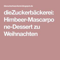 dieZuckerbäckerei: Himbeer-Mascarpone-Dessert zu Weihnachten