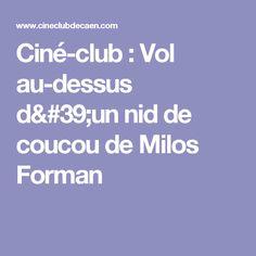 Ciné-club : Vol au-dessus d'un nid de coucou de Milos Forman