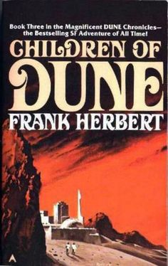 Children of Dune ~ Frank Herbert  http://www.amazon.com/Children-Dune-Chronicles-Book-Three/dp/0441104029/ref=sr_1_1?ie=UTF8&qid=1421072648&sr=8-1&keywords=Children+of+Dune