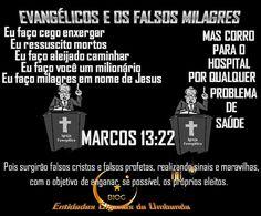 Entidades Ciganas da Umbanda (Clique Aqui) para entrar.: MARCOS 13:22 - ESTÁ NA BÍBLIA - FALSOS PROFETAS