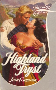 Tapestry-84HIGHLAND TRYST.    Jean Canavan.  3/1986 Romance Novel Covers, Romance Art, Romance Novels, Historical Romance, Book Cover Art, Cover Pages, Book Covers, Love Story, Harlequin Romance