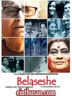 Belaseshe Bengali Movie Online - Soumitra Chatterjee, Swatilekha Sengupta, Rituparna Sengupta and Aparajita Auddy. Directed by Nandita Roy. Music by Anupam Roy. 2015 [U]
