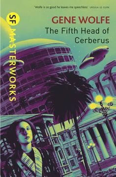 The Fifth Head of Cerberus  Authors: Gene Wolfe Year: 2010-02-00 Publisher: Gollancz Pub. Series: Gollancz SF Masterworks (II)  Cover: Chris Moore
