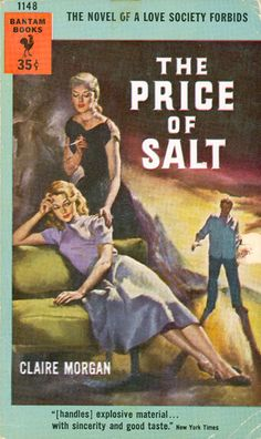 Patricia Highsmith's novel The Price of Salt, written under the pseudonym Claire Morgan, is an innovative blend of romance and noir, and perhaps one of the most important love stories of its time.