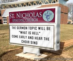 These church signs are hilarious – some on purpose, some accidental but either way…some Sunday Humor for you And of course you can't forget the famous one Church Sign Sayings, Funny Church Signs, Church Humor, Funny Signs, Sunday Humor, Christian Humor, Christian Sayings, Episcopal Church, Sign Quotes