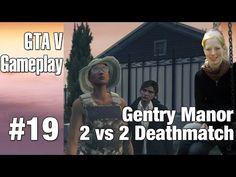 #Letsplay together #GTA5 19 ★ 2 vs 2 #Deathmatch ★ Gentry Manor [GER] - YouTube