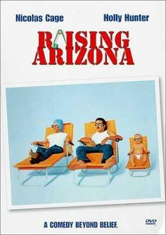 "Raising Arizona is a 1987 action comedy film directed by the Coen Brothers and starring Nicolas Cage, Holly Hunter, William Forsythe, John Goodman, Frances McDormand and Randall ""Tex"" Cobb. 80s Movies, Funny Movies, Movies To Watch, Good Movies, Funniest Movies, Awesome Movies, Cult Movies, Famous Movies, Throwback Movies"