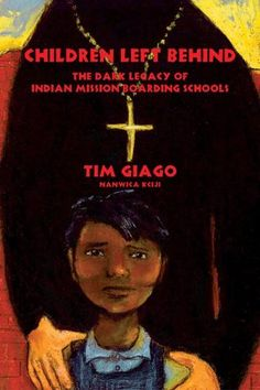 Children Left Behind: The Dark Legacy of Indian Mission Boarding Schools by Tim Giago  Describing almost inexpressible cruelties and triumphs, Giago pulls us into the boarding school experience. He challenges Indian Country to co-exist with the truth of what actually happened at these schools. Only then can we heal and avoid acquiescence to a system that has crushed so many souls.