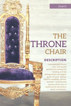 Oversized gold throne chair with purple upholstered seating and backing. 6 ft tall. Distinguished and elegant guest of honor seating. Ideal for weddings, parties, bachelor / bachelorette parties, photo ops, or anything that demands a center of attention. Quantity of 2 thrones available for rental. Price reflects 1 throne rental.