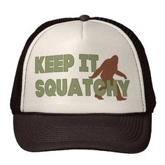 114d19cf687 Keep It Squatchy Trucker Hat