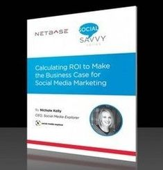 (FREE EBOOK) How to Make the Business Case for Social Media - Social Media Explorer