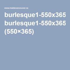 burlesque1-550x365.jpg (550×365)