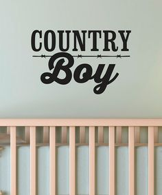 Take a look at this Black 'Country Boy' Wall Quote by Wallquotes.com by Belvedere Designs on #zulily today!