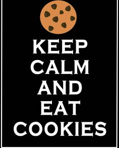 Keep Calm and Eat Cookies iPod Classic Gen) 80 & Vinyl Decal Sticker Skin Keep Calm Posters, Keep Calm Quotes, Great Quotes, Funny Quotes, Inspirational Quotes, Food Quotes, Life Quotes, Dont Be Normal, Keep Calm And Love