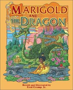 marigold and the dragon book | Marigold and the Dragon by Fred Crump Jr. ... loved this book as a child
