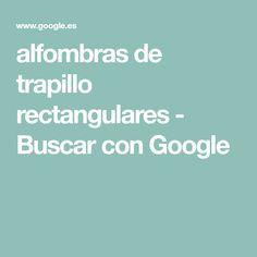 alfombras de trapillo rectangulares - Buscar con Google Google, Crochet, Rugs, Crocheting, Chrochet, Ganchillo