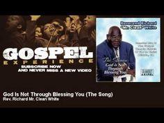 Rev. Richard Mr. Clean White - God Is Not Through Blessing You - The Song - Gospel - YouTube