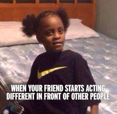 Oml my bff zoha changes so much when she's w my school friend Shriya! It's sooooo annoying Really Funny Memes, Stupid Funny Memes, Funny Tweets, Funny Relatable Memes, Funny Posts, Funny Cute, Hilarious, Image Citation, Dankest Memes