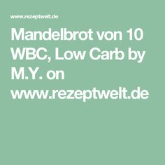 Mandelbrot von 10 WBC, Low Carb  by M.Y. on www.rezeptwelt.de