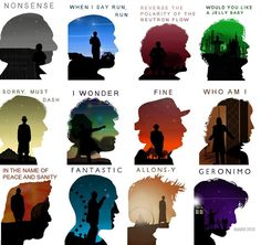 The Twelve Doctors, let's wait until Christmas (or after) to discover the catch-phrase of the new doctor...