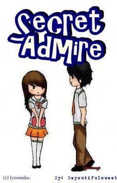 Secret Admire - beyoutifulsweet (( Written in Filipino))  Zen and Justine = <3