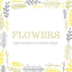 Flowers make everyth