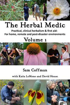 Herbal First Aid Sam Coffman The herbal medic Wilderness First Aid, Wilderness Survival, Survival Prepping, Survival Shelter, Survival Gear, Survival School, Urban Survival, Healing Herbs, Medicinal Plants