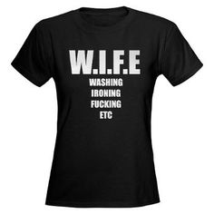 Offensive But Funny Sexist T Shirt Found On Www Cafepress