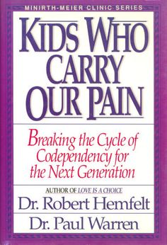 Customer Image Gallery for Kids Who Carry Our Pain: Breaking the Cycle of Codependency for the Next Generation (Minrith-Moer Series)